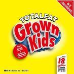 ▼CD/TOTALFAT/Grown Kids feat.SUGA(dustbox),笠原健太郎(Northern19)
