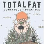 ★CD/TOTALFAT/Conscious+Practice (通常盤)