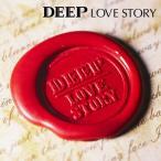 CD/DEEP/LOVE STORY (CD+DVD) (ジャケットA)