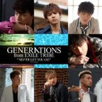 CD/GENERATIONS from EXILE TRIBE/NEVER LET YOU GO