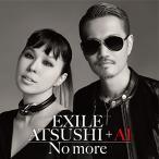 CD/EXILE ATSUSHI + AI/No more