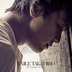 CD/EXILE TAKAHIRO/Eternal Love