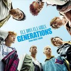 CD/GENERATIONS from EXILE TRIBE/F.L.Y. BOYS F.L.Y. GIRLS (CD+DVD)