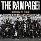 CD/THE RAMPAGE from EXILE TRIBE/THROW YA FIST (CD+DVD)
