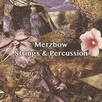 ▼CD/Merzbow/Strings & Percussion
