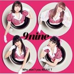 CD/9nine/Why don't you RELAX? (通常盤)