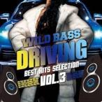 ショッピングSelection ★CD/オムニバス/WILD BASS DRIVING -Best Hits Selection Vol.3-
