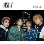 CD/DISH///CIRCLE (CD+DVD) (初回生産限定盤B)