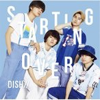CD/DISH///Starting Over (CD+DVD) (初回生産限定盤A)