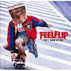 CD/FEELFLIP/I DON'T KNOW MY WAY