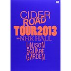 DVD/UNISON SQUARE GARDEN/UNISON SQUARE GARDEN TOUR 2013 CIDER ROAD TOUR at NHK HALL 2013.04.10