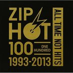 CD/オムニバス/ZIP-FM 20th ANNIVERSARY SPECIAL CD ZIP HOT 100 1993-2013 ALL TIME NO1 HITS