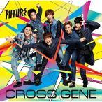 CD/CROSS GENE/Future (通常盤)