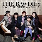 CD/THE BAWDIES/LOVE YOU NEED YOU feat.AI (通常盤)