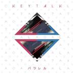 CD/KEYTALK/パラレル (歌詞付) (通常盤)