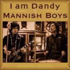 CD/MANNISH BOYS/I am Dandy (歌詞付) (通常盤)