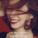 ショッピングSelection CD/JiLL-Decoy association/THE BEST SELECTION -A to J- (歌詞付)