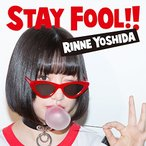 CD/吉田凜音/STAY FOOL!! (歌詞付) (通常盤)