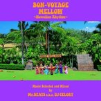 CD/Mr.BEATS aka DJ CELORY/BON-VOYAGE MELLOW 〜Hawaiian Rhythm〜 Music Selected and Mixed by Mr.BEATS a.k.a. DJ CELORY (紙ジャケット)