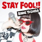 CD/吉田凜音/STAY FOOL!! (CD+DVD) (歌詞付) (初回限定盤)