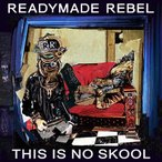 ★CD/READYMADE REBEL/THIS IS NO SKOOL