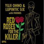 CD/Yuji Ohno & Lupintic Six/RED ROSES FOR THE KILLER (Blu-specCD2) (紙ジャケット)