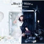 CD/野水いおり/Black † White (通常盤)