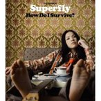 CD/Superfly/How Do I Survive?