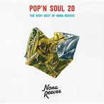 CD/ノーナ・リーヴス/POP'N SOUL 20 THE VERY BEST OF NONA REEVES (通常盤)