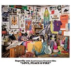 CD/Superfly/Superfly 10th Anniversary Greatest Hits LOVE, PEACE & FIRE (通常盤)