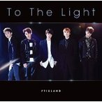 CD/FTISLAND/To The Light (CD+DVD) (初回限定盤A)