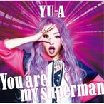 CD/YU-A/You are my superman (CD+DVD)