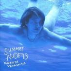 中古邦楽CD 山下智久 / SUMMER NUDE '13[DVD付初回限定盤B]