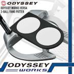 オデッセイ(右用) オデッセイ ワークス ヴァーサ 2-Ball FANG パター(2ボールファング) ODYSSEY WORKS VERSA