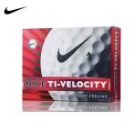 NIKE/ナイキ TI-VELOCITY/タイベロシティ ソフトフィーリング ゴルフボール 1ダース 日本仕様