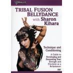Tribal Fusion Bellydance with Sharon Kihara / レビューで250円クーポン進呈 ベリーダンス レッスンベリーダンス CD DVD 衣装