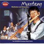 Mustang Meditation and Relaxation / cd インド音楽 CD 民族音楽 ネパール nepal ネパール音楽