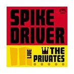 THE PRIVATES SPIKE DRIVER LIVE CD