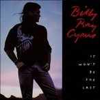 Billy Ray Cyrus It Won't Be The Last CD