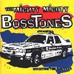 The Mighty Mighty Bosstones Question The Answers CD