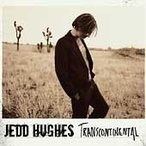 Jedd Hughes Transcontinental CD