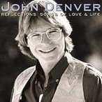 John Denver Reflections: Songs Of Love And Life CD
