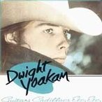 Dwight Yoakam Guitars Cadillacs Etc. Etc. CD