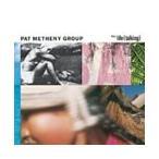 Pat Metheny Group Still Life (Talking) CD