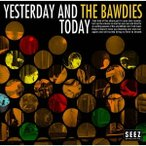 THE BAWDIES YESTERDAY AND TODAY CD