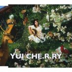 YUI CHE.R.RY<通常盤> 12cmCD Single