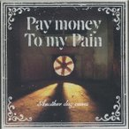 Pay money To my Pain Another day comes CD