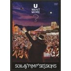 "SOIL & """"PIMP"""" SESSIONS U WANT MORE?<通常版> DVD"
