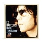 Ed Harcourt Until Tomorrow Then (The Best Of Ed Harcourt) CD