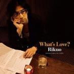 リクオ What's Love? CD